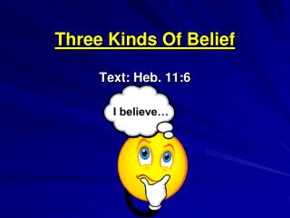 Three Kinds Of  Belief