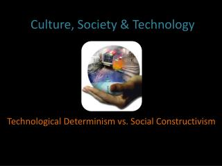 Culture, Society & Technology