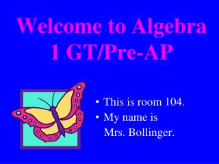 Welcome to Algebra 1 GT/Pre-AP