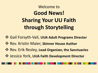 Welcome to Good News! Sharing Your UU Faith through Storytelling