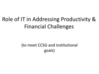 Role of IT in Addressing Productivity & Financial Challenges