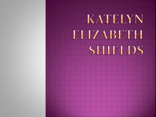 Katelyn Elizabeth shields