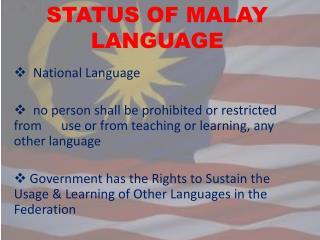 STATUS OF MALAY LANGUAGE