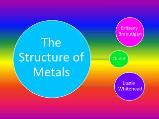Metals are made up of metallic bonds.