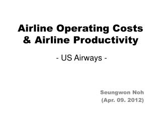 Airline Operating Costs  & Airline Productivity