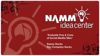 """Evaluate Pros & Cons  of Social Media Sites"" Danny Rocks  The Company Rocks"