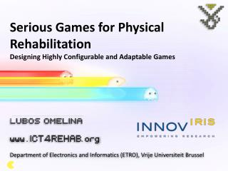 Serious Games  for  Physical  Rehabilitation Designing  Highly Configurable and Adaptable Games