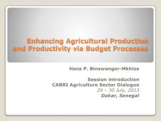 Enhancing Agricultural Production and Productivity via Budget Processes