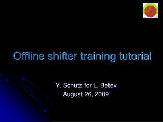Offline shifter training tutorial