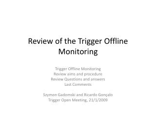 Review of the Trigger Offline Monitoring