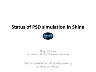 Status of PSD simulation in Shine