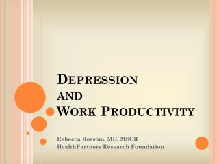 Depression  and  Work Productivity