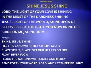 OPENING SONG SHINE JESUS SHINE