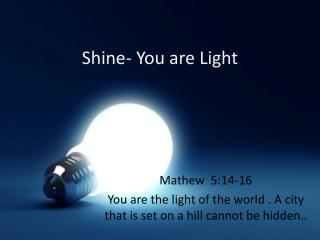 Shine- You are Light