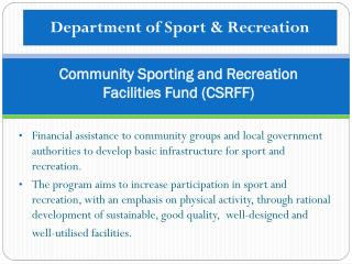 Community Sporting and Recreation          Facilities  Fund  (CSRFF)