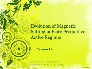 E volution  of  Magnetic  Setting in  Flare  Productive Active  Regions