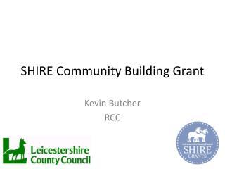 SHIRE Community Building Grant