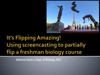 It's Flipping Amazing! Using  screencasting  to partially flip a freshman biology course