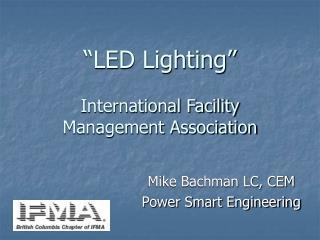 LED Lighting    International Facility Management Association