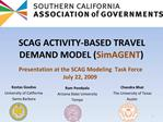 SCAG ACTIVITY-BASED TRAVEL DEMAND MODEL SimAGENT