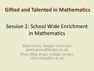 Session 2: School Wide Enrichment in Mathematics