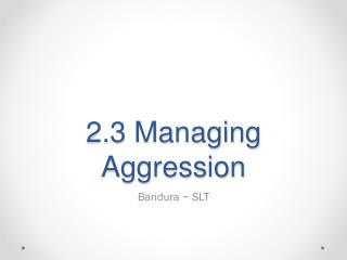 2.3 Managing Aggression