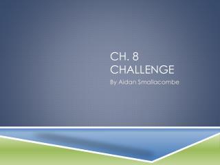 Ch. 8 challenge
