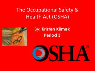 The Occupational Safety & Health Act (OSHA)