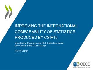 Improving the international comparability of statistics produced by  csirt s