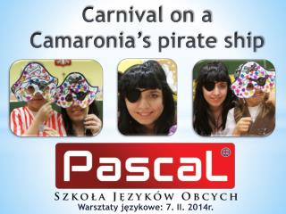 Carnival on a  Camaronia�s pirate ship