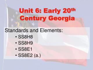 Unit 6: Early 20 th  Century Georgia