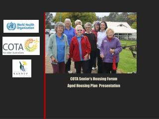 COTA Senior's Housing Forum Aged Housing Plan  Presentation