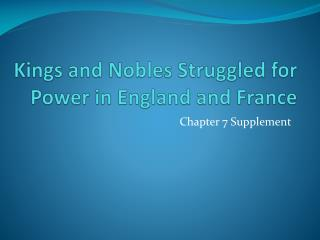 Kings and Nobles Struggled for Power in England and France