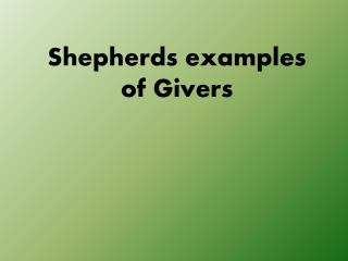 Shepherds  examples of  Givers