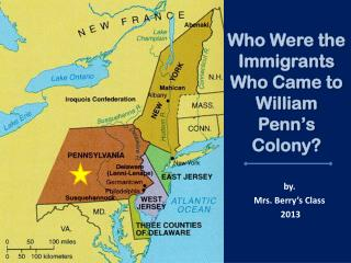Who Were the Immigrants Who Came to William Penn�s Colony?