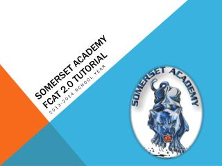 Somerset academy FCAT 2.0 Tutorial
