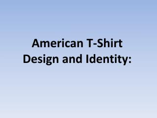 American T-Shirt  Design and Identity: