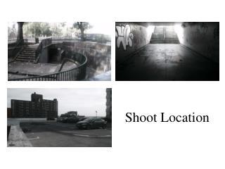 Shoot Location