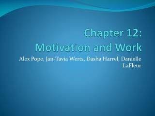 Chapter 12:  Motivation and Work