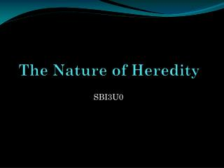 The Nature of Heredity