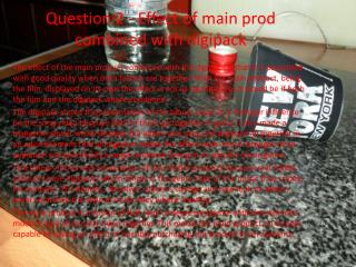 Question 2 - Effect of main prod combined with digipack