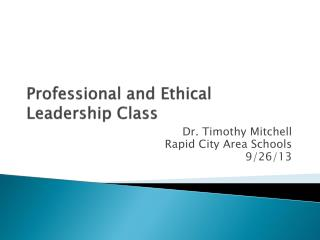 Professional and Ethical Leadership Class