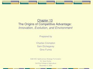 Chapter 13 The Origins of Competitive Advantage: Innovation, Evolution, and Environment