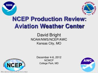 NCEP Production Review: Aviation Weather Center