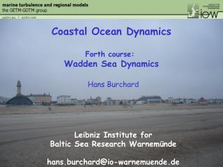 Hans  Burchard Leibniz Institute for  Baltic Sea Research  Warnemünde