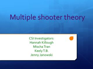 Multiple shooter theory
