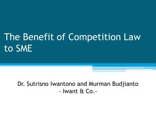 The Benefit of Competition Law to  SME
