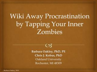 Wiki Away Procrastination by Tapping Your Inner Zombies