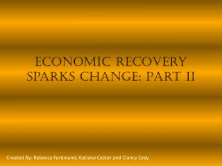 Economic Recovery Sparks Change: Part II