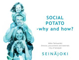 SOCIAL  POTATO -why  and  how ?